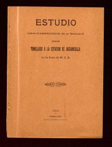 Estudio sobre el establecimiento de un ferrocarril de Tomelloso a la estación de Argamasilla de Alba dentro de la línea M.Z.A.